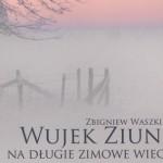 Wujek Ziuniek i zimowe wieczory