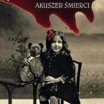 """""""Akuszer śmierci"""" – nowa książka Pawła Jaszczuka"""
