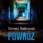 """""""Powróz"""" – Nowa powieść Tomasza Białkowskiego"""