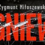 """""""Gniew"""" Zygmunta Miłoszewskiego"""