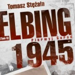 W Elblągu odbędzie się inscenizacja wydarzeń z 1945