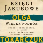 Xsięgi Jakubowe – wielka powieść Olgi Tokarczuk