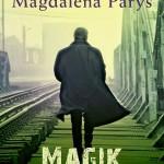 Magik – berlińska powieść Magdaleny Parys
