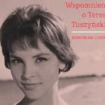 Tetetka – wspomnienia o Teresie Tuszyńskiej