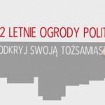 W Elblągu rozpoczynają się 12. Letnie Ogrody Polityki