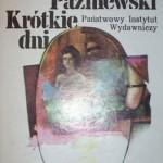 """Biblioteczka książek zapomnianych: ,,Krótkie dni"""" Włodzimierza Paźniewskiego"""