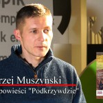 """""""Podkrzywdzie"""" Andrzeja Muszyńskiego"""
