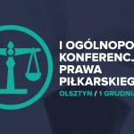 I Ogólnopolska Konferencja Prawa Piłkarskiego