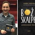 Marek Zaremba: post uzdrowił moje serce