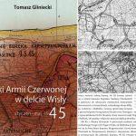 Żuławy w czasie wojny. Kolejna publikacja elbląskiego historyka dr Tomasza Glinieckiego