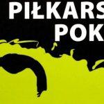 """Kultowy """"Piłkarski poker"""" ma już 30 lat!"""