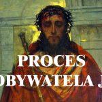 """""""Proces obywatela J."""", czyli jak w czasach współczesnych mógłby wyglądać proces sądowy Jezusa"""